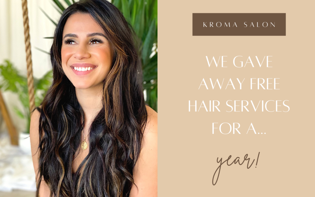 WE GAVE AWAY FREE HAIR SERVICES FOR A YEAR!